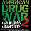 American Drug War 2: Cannabis destiny (2013)