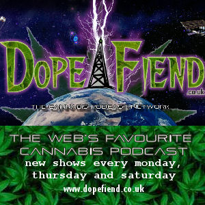 dopefiend dopecast uk podcast cannabis
