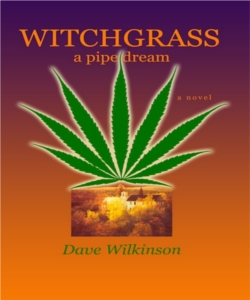 witchgrass a pipe dream by dave wilkinson